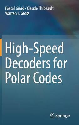 High-Speed Decoders for Polar Codes (Hardback)