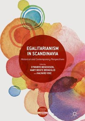 Egalitarianism in Scandinavia: Historical and Contemporary Perspectives - Approaches to Social Inequality and Difference (Hardback)