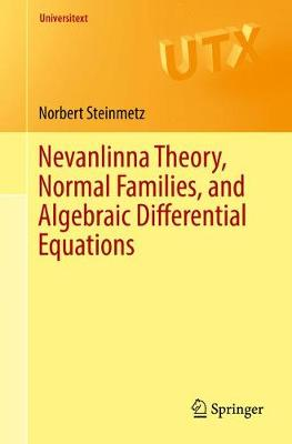 Nevanlinna Theory, Normal Families, and Algebraic Differential Equations - Universitext (Paperback)