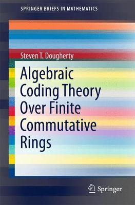 Algebraic Coding Theory Over Finite Commutative Rings - SpringerBriefs in Mathematics (Paperback)