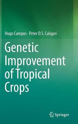 Genetic Improvement of Tropical Crops (Hardback)