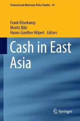 Cash in East Asia - Financial and Monetary Policy Studies 44 (Hardback)