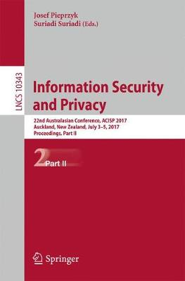 Information Security and Privacy: 22nd Australasian Conference, ACISP 2017, Auckland, New Zealand, July 3-5, 2017, Proceedings, Part II - Lecture Notes in Computer Science 10343 (Paperback)