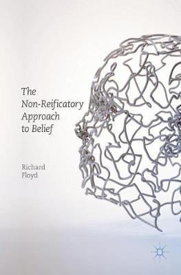 The Non-Reificatory Approach to Belief (Hardback)