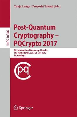 Post-Quantum Cryptography: 8th International Workshop, PQCrypto 2017, Utrecht, The Netherlands, June 26-28, 2017, Proceedings - Security and Cryptology 10346 (Paperback)