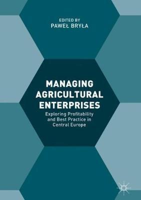 Managing Agricultural Enterprises: Exploring Profitability and Best Practice in Central Europe (Hardback)