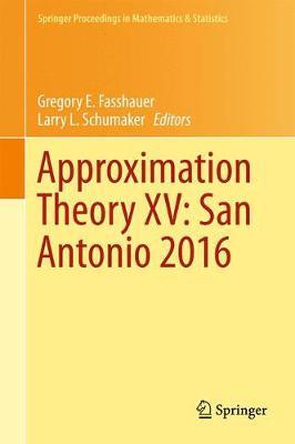 Approximation Theory XV: San Antonio 2016 - Springer Proceedings in Mathematics & Statistics 201 (Hardback)