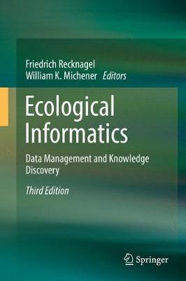 Ecological Informatics: Data Management and Knowledge Discovery (Hardback)