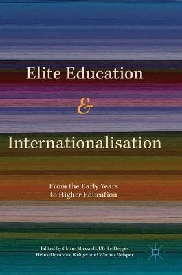 Elite Education and Internationalisation: From the Early Years to Higher Education (Hardback)