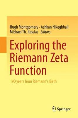 Exploring the Riemann Zeta Function: 190 years from Riemann's Birth (Hardback)