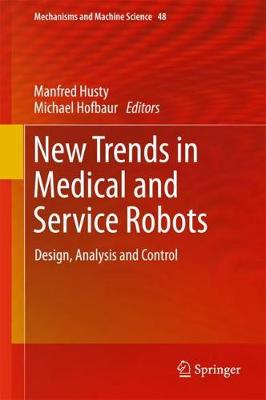New Trends in Medical and Service Robots: Design, Analysis and Control - Mechanisms and Machine Science 48 (Hardback)