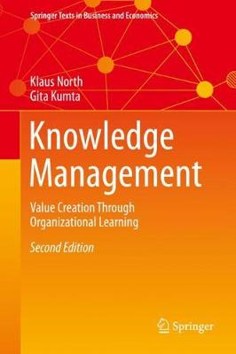 Knowledge Management 2018: Value Creation Through Organizational Learning - Springer Texts in Business and Economics (Hardback)