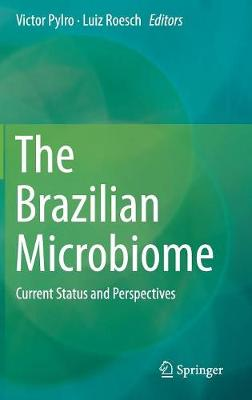 The Brazilian Microbiome: Current Status and Perspectives (Hardback)