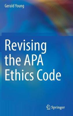 Revising the APA Ethics Code (Hardback)