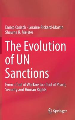 The Evolution of UN Sanctions: From a Tool of Warfare to a Tool of Peace, Security and Human Rights (Hardback)