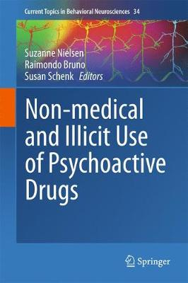 Non-medical and illicit use of psychoactive drugs - Current Topics in Behavioral Neurosciences 34 (Hardback)