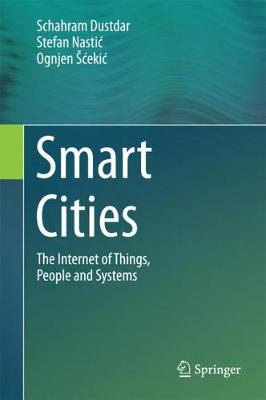 Smart Cities: The Internet of Things, People and Systems (Hardback)