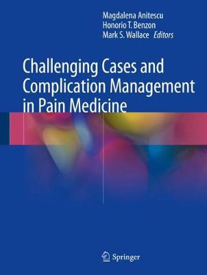 Challenging Cases and Complication Management in Pain Medicine (Paperback)