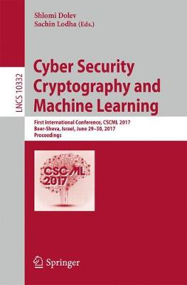 Cyber Security Cryptography and Machine Learning: First International Conference, CSCML 2017, Beer-Sheva, Israel, June 29-30, 2017, Proceedings - Security and Cryptology 10332 (Paperback)