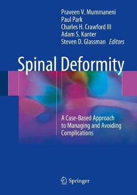 Spinal Deformity: A Case-Based Approach to Managing and Avoiding Complications (Hardback)