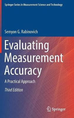 Evaluating Measurement Accuracy: A Practical Approach - Springer Series in Measurement Science and Technology (Hardback)