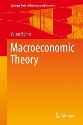 Macroeconomic Theory - Springer Texts in Business and Economics (Hardback)