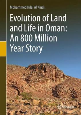 Evolution of Land and Life in Oman: an 800 Million Year Story (Hardback)