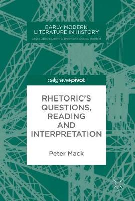 Cover Rhetoric's Questions, Reading and Interpretation - Early Modern Literature in History