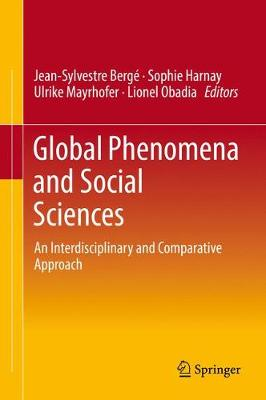Global Phenomena and Social Sciences: An Interdisciplinary and Comparative Approach (Hardback)