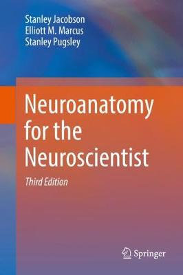 Neuroanatomy for the Neuroscientist (Hardback)