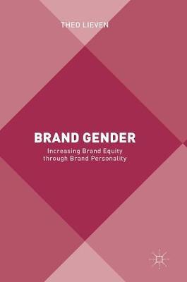 Brand Gender: Increasing Brand Equity through Brand Personality (Hardback)