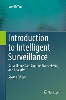 Cover Introduction to Intelligent Surveillance: Surveillance Data Capture, Transmission, and Analytics