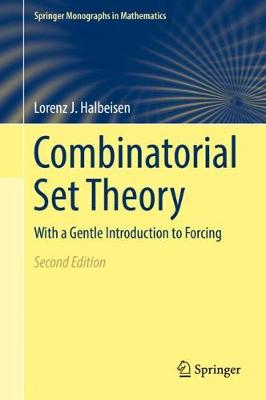 Combinatorial Set Theory: With a Gentle Introduction to Forcing - Springer Monographs in Mathematics (Hardback)