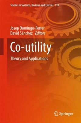 Co-utility: Theory and Applications - Studies in Systems, Decision and Control 110 (Hardback)