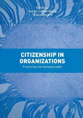 Citizenship in Organizations: Practicing the Immeasurable (Hardback)