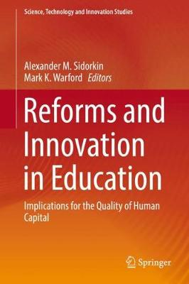 Reforms and Innovation in Education: Implications for the Quality of Human Capital - Science, Technology and Innovation Studies (Hardback)
