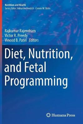 Diet, Nutrition, and Fetal Programming - Nutrition and Health (Hardback)