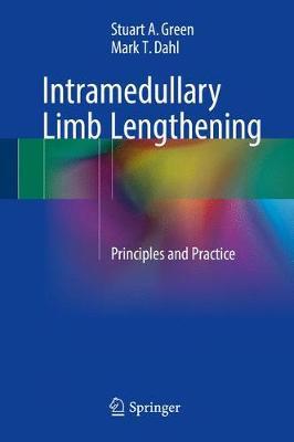 Intramedullary Limb Lengthening: Principles and Practice (Hardback)