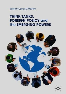 Think Tanks, Foreign Policy and the Emerging Powers (Hardback)