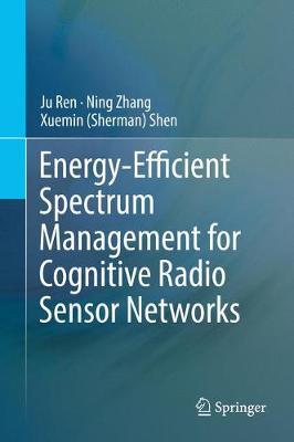 Energy-Efficient Spectrum Management for Cognitive Radio Sensor Networks (Hardback)