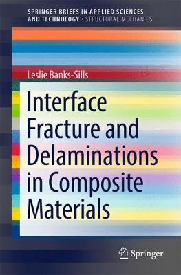 Interface Fracture and Delaminations in Composite Materials - SpringerBriefs in Applied Sciences and Technology (Paperback)