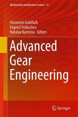 Advanced Gear Engineering - Mechanisms and Machine Science 51 (Hardback)