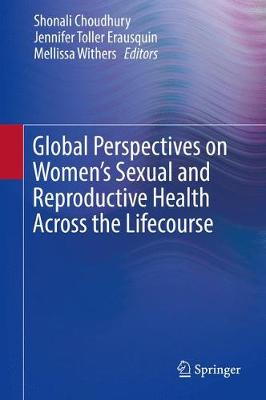 Global Perspectives on Women's Sexual and Reproductive Health Across the Lifecourse (Hardback)