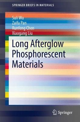 Long Afterglow Phosphorescent Materials - SpringerBriefs in Materials (Paperback)