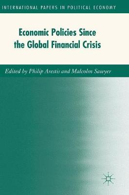 Economic Policies since the Global Financial Crisis - International Papers in Political Economy (Hardback)