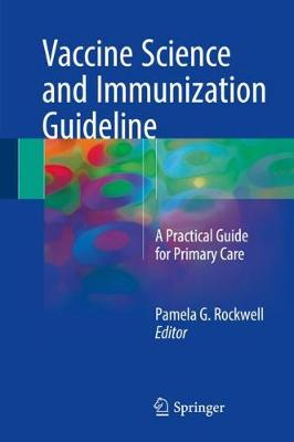 Vaccine Science and Immunization Guideline: A Practical Guide for Primary Care (Hardback)