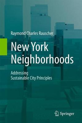New York Neighborhoods - Addressing Sustainable City Principles (Hardback)