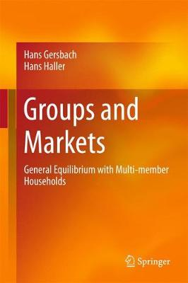 Groups and Markets: General Equilibrium with Multi-member Households (Hardback)