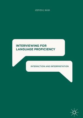 Interviewing for Language Proficiency: Interaction and Interpretation (Hardback)