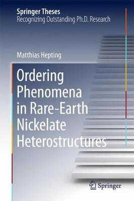Ordering Phenomena in Rare-Earth Nickelate Heterostructures - Springer Theses (Hardback)